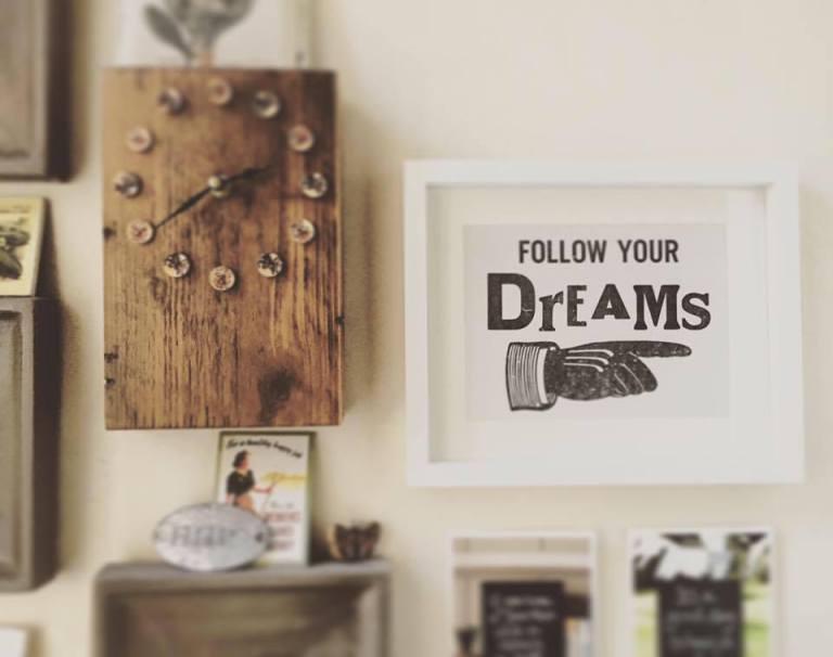 Follow your dreams Ms Bandit Wood